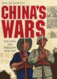China's Wars: Rousing the Dragon, 1894-1949