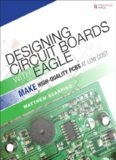 Designing Circuit Boards with EAGLE  Make High-Quality PCBs at Low Cost