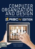Computer Organization and Design: The Hardware Software Interface [RISC-V Edition]