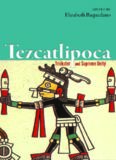 Tezcatlipoca : trickster and supreme deity