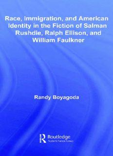 Race, Immigration, and American Identity in the Fiction of Salman Rushdie, Ralph Ellison, and William Faulkner (Literary Criticism and Cultural Theory)