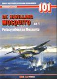 De Havilland Mosquito Cz.1.  Polscy Piloci na Mosquito (AJ-Press Monografie Lotnicze 101)