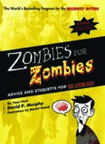 Zombies for Zombies: Advice and Etiquette for the Living Dead