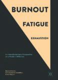 Burnout, Fatigue, Exhaustion: An Interdisciplinary Perspective on a Modern Affliction