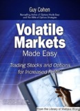 Guy Cohen - Volatile Markets Made Easy.pdf