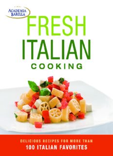 Fresh italian cooking : [delicious recipes for more than 100 italian favorites]