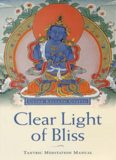 Clear Light of Bliss : The Practice of Mahamudra in Vajrayana Buddhism