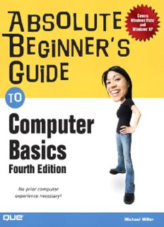 Absolute Beginner's Guide to Computer Basics (4th Edition) (Absolute Beginner's Guide)