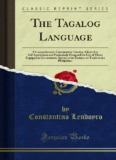 The Tagalog Language: A Comprehensive Grammatical Treatise