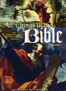 All Things in the Bible [2 Volumes]: An Encyclopedia of the Biblical World [Two Volumes]