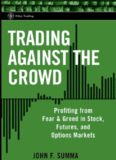 Trading Against the Crowd: Profiting from Fear and Greed in Stock, Futures, and Options Markets