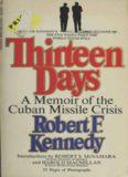 Thirteen days : a memoir of the Cuban missile crisis