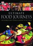 Ultimate Food Journeys (Dk Eyewitness Travel)