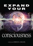 Expand Your Consciousness: Universal Consciousness: the Next Step for Humanity