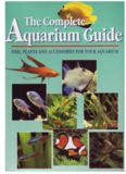 The Complete Aquarium Guide - Fish, Plants and Accessories for your Aquarium