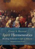 Spirit Hermeneutics : Reading Scripture in Light of Pentecost.