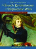 The Encyclopedia of the French Revolutionary and Napoleonic Wars: A Political, Social, and Military