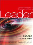 Accelerating Your Development as a Leader: A Guide for Leaders and their Managers