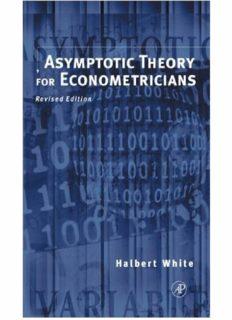 Asymptotic Theory for Econometricians: Revised Edition (Economic Theory, Econometrics, and Mathematical Economics) (Economic Theory, Econometrics, & Mathematical Economics)