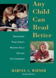 Any Child Can Read Better: Developing Your Child's Reading Skills Outside the Classroom