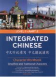 Integrated Chinese: Level 1, Part 2 (Traditional & Simplified Character) Character Workbook