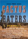 The Cactus Eaters: How I Lost My Mind-and Almost Found Myself-on the Pacific Crest Trail (P.S.)