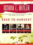 Seed to Harvest (Wild Seed; Mind of My Mind; Clay's Ark; Patternmaster)