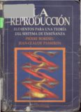 BOURDIEU P. y PASSERON J.C. La reproducción.