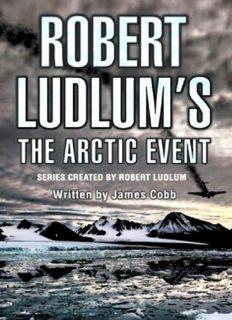 Robert Ludlum's the Arctic Event (Covert-One)