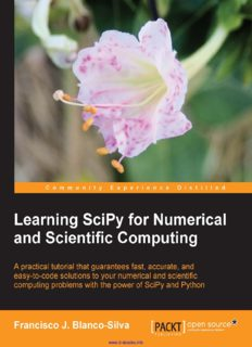 Learning SciPy for Numerical and Scientific Computing: A practical tutorial that guarantees fast, accurate, and easy-to-code solutions to your numerical and scientific computing problems with the power of SciPy and Python