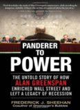 Panderer to Power- The Untold Story of How Alan Greenspan Enriched Wall Street and