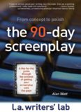 The 90-day screenplay : [from concept to polish]