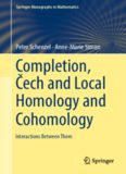 Completion, Čech and Local Homology and Cohomology: Interactions Between Them