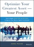 Optimize Your Greatest Asset -- Your People: How to Apply Analytics to Big Data to Improve Your