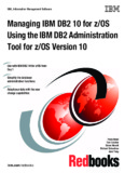 Managing IBM DB2 10 for z/OS Using the IBM DB2 Administration Tool for z/OS Version 10