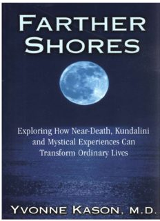 Farther Shores: Exploring How Near-Death, Kundalini and Mystical Experiences Can Transform Ordinary Lives