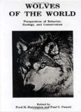 Wolves of the World: Perspectives of Behavior, Ecology and Conservation (Noyes Series in Animal Behavior, Ecology, Conservation, and Management)