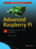 Advanced Raspberry Pi: Raspbian Linux and Gpio Integration