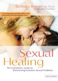 Sexual Healing: The Complete Guide to Overcoming Common Sexual Problems
