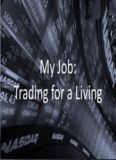 My Job: Trading for a Living - Day Trading and Scalping