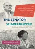 The Senator and the Sharecropper: The Freedom Struggles of James O. Eastland and Fannie Lou Hamer