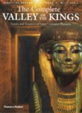 The Complete Valley of the Kings: Tombs and Treasures of Egypts Greatest Pharaohs