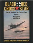 Black Cross - Red Star. The Air War over the Eastern Front  . Vol. 2: Resurgence January-June 1942