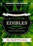 Kief Preston's Time-Tested Edibles Cookbook: Medical Marijuana Recipes