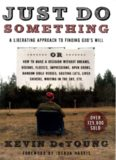 Just Do Something A Liberating Approach to Finding God's Will Kevin DeYoung 144p 0802411592