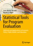 Statistical Tools for Program Evaluation : Methods and Applications to Economic Policy, Public Health, and Education