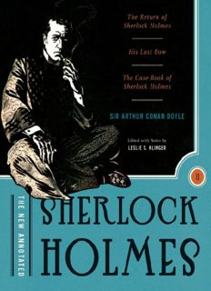 The New Annotated Sherlock Holmes, Vol. 2: The Complete Short Stories: The Return of Sherlock Holmes, His Last Bow and the Case-Book of Sherlock Holmes