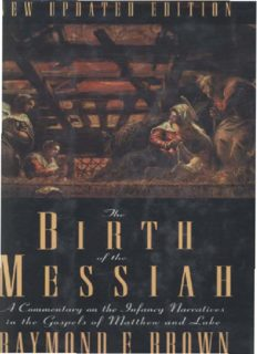 The Birth of the Messiah: A Commentary on the Infancy Narratives in the Gospels of Matthew and Luke