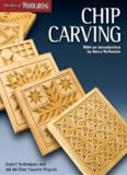 Chip Carving: Expert Techniques and 50 All-Time Favorite Projects (The Best of Woodcarving