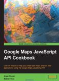 Google Maps JavaScript API Cookbook: Over 50 recipes to help you create web maps and GIS web applications using the Google Maps JavaScript API